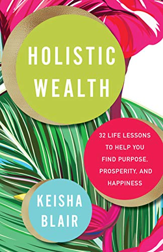 HOLISTIC WEALTH BY KEISHA BLAIR
